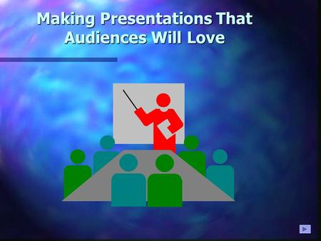 Making Presentations That Audiences Will Love Purpose of making Visual Presentations Presentations Purpose of making Visual Presentations Presentations.