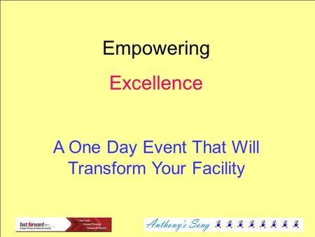 Empowering Excellence A One Day Event That Will Transform Your Facility.