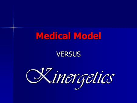 Medical Model VERSUSKinergetics. PRESCRIPTION DRUGS The problem is, prescription drugs don't treat diseases; they merely cover the symptoms. U.S. physicians.