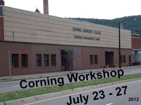 July 23 - 27 2012 Corning Workshop. lovemath.org.