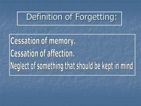 Definition of Forgetting: Definition of Forgetting: