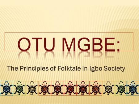The Principles of Folktale in Igbo Society