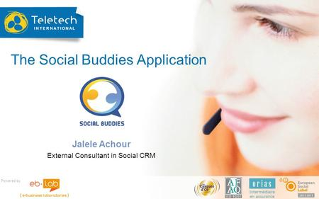 The Social Buddies Application Jalele Achour External Consultant in Social CRM Powered by.