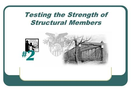 Testing the Strength of Structural Members. Learning Objectives Calculate the cross-sectional area of a structural member. Describe the yielding, rupture,