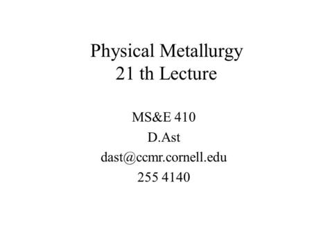 Physical Metallurgy 21 th Lecture