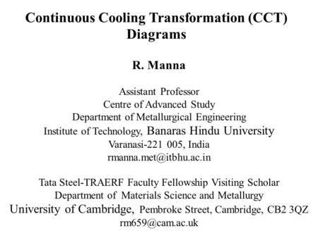 Continuous Cooling Transformation (CCT) Diagrams R. Manna Assistant Professor Centre of Advanced Study Department of Metallurgical Engineering Institute.