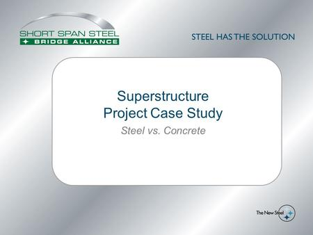 Superstructure Project Case Study Steel vs. Concrete.