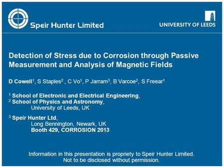 Detection of Stress due to Corrosion through Passive Measurement and Analysis of Magnetic Fields D Cowell 1, S Staples 2, C Vo 1, P Jarram 3, B Varcoe.