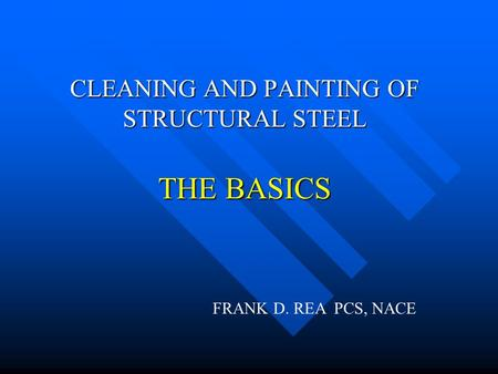 CLEANING AND PAINTING OF STRUCTURAL STEEL THE BASICS