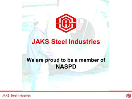 JAKS Steel Industries We are proud to be a member of NASPD.
