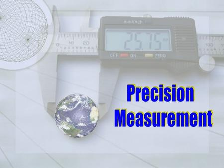 PRECISION MEASUREMENT A. STEEL RULES Also called rulers or scales. Range in length from 1 - to - 48 inches. Most common is spring tempered 6-inch. 1.