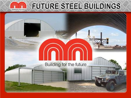 Introduction Future Steel Buildings offer great value due to their truss-free design which ensures 100% usable interior space. They are based on the strongest.