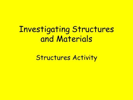 Investigating Structures and Materials Structures Activity.