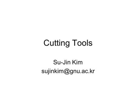 Cutting Tools Su-Jin Kim Turning Tool Grades.