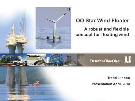 OO Star Wind Floater A robust and flexible concept for floating wind