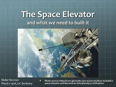 The Space Elevator and what we need to built it Photo source:  space-elevator-and-become-an-interplanetary-civilization/