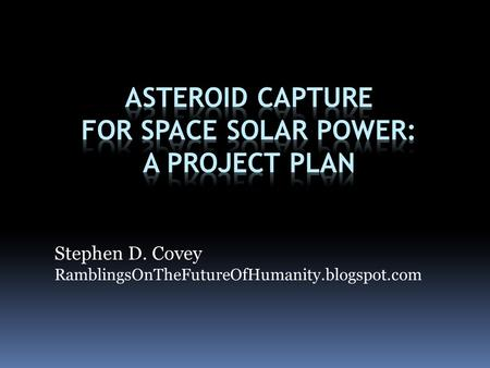 Stephen D. Covey RamblingsOnTheFutureOfHumanity.blogspot.com.