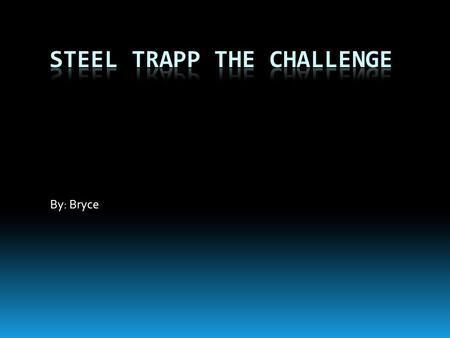 By: Bryce. Summary Steel Trapp is on a train and he notices that a lady left her bag. So he tries to return it to her. But she wont take It so then she.