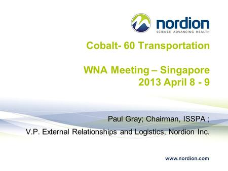 Cobalt- 60 Transportation WNA Meeting – Singapore 2013 April 8 - 9
