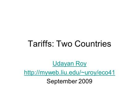 Tariffs: Two Countries Udayan Roy  September 2009.