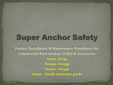 Super Anchor Safety Product Installation & Maintenance Procedures for: