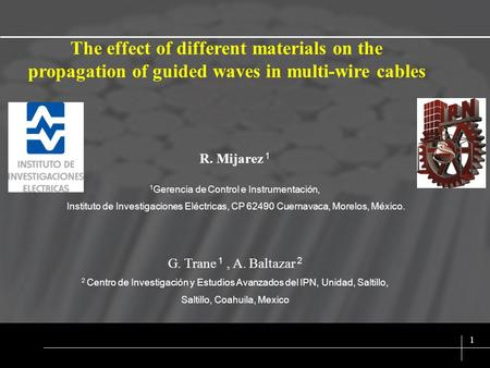 SIX SIGMA 1 The effect of different materials on the propagation of guided waves in multi-wire cables R. Mijarez 1 1 Gerencia de Control e Instrumentación,