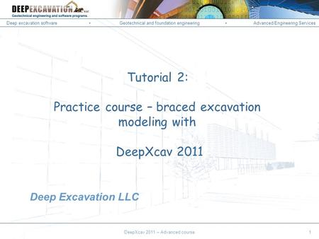 Deep excavation softwareGeotechnical and foundation engineering Advanced Engineering Services Corso Paratie, Milano 30 settembre 2009 Tutorial 2: Practice.