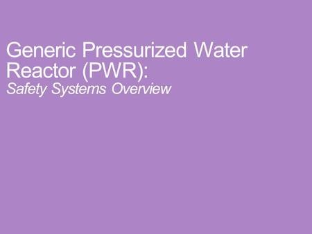 Generic Pressurized Water Reactor (PWR): Safety Systems Overview