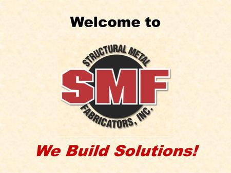 Welcome to We Build Solutions!. SMF History Cement Quarries Battery Manufacturing Foundries Plastic Food Processing & Distribution …and more Founded in.