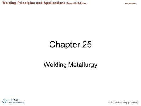 Chapter 25 Welding Metallurgy.