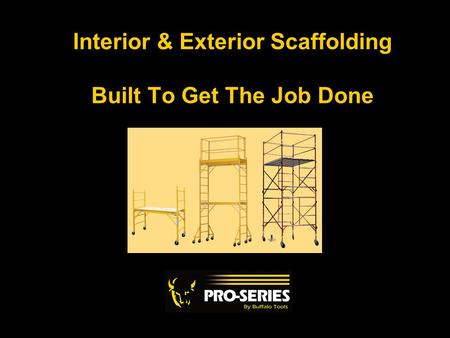 Interior & Exterior Scaffolding Built To Get The Job Done.