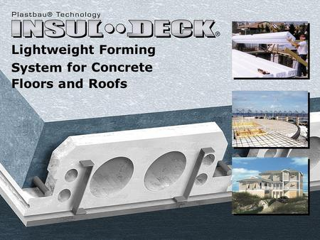 Lightweight Forming System and Roofs for Concrete Floors.