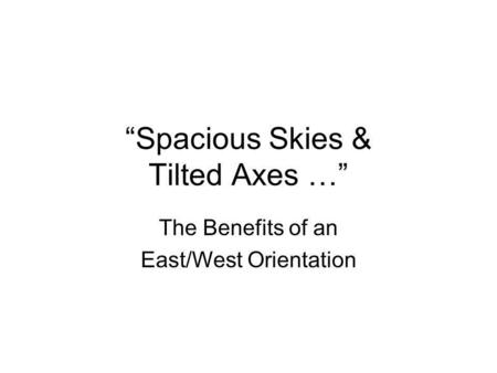 """Spacious Skies & Tilted Axes …"""