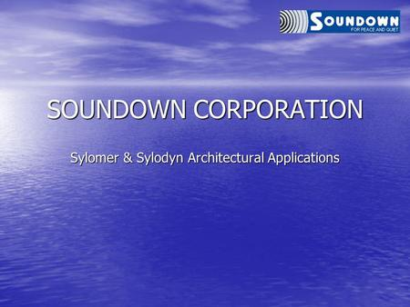 SOUNDOWN CORPORATION Sylomer & Sylodyn Architectural Applications.