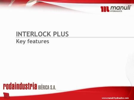 Www.manuli-hydraulics.com INTERLOCK PLUS Key features.