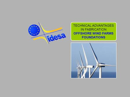 OFFSHORE WIND FARMS FOUNDATIONS