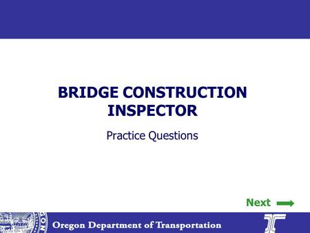BRIDGE CONSTRUCTION INSPECTOR Practice Questions Next.