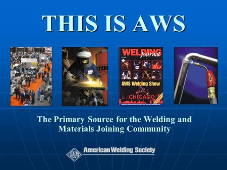 The Primary Source for the Welding and Materials Joining Community