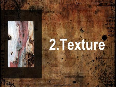 2.Texture. TABLE OF CONTENTS 1.Introduction 2.What is texture and what it´s for.What is texture and what it´s for. 3.Types of textures 1.According to.