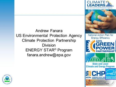 1 Andrew Fanara US Environmental Protection Agency Climate Protection Partnership Division ENERGY STAR ® Program National Action.