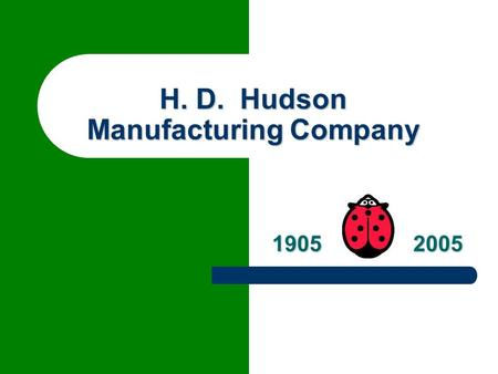 H. D. Hudson Manufacturing Company