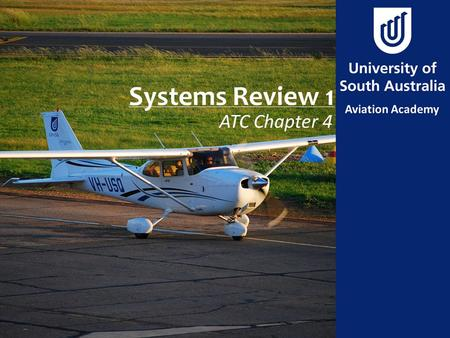 Systems Review 1 ATC Chapter 4. Aim To review principals of aircraft propulsion.
