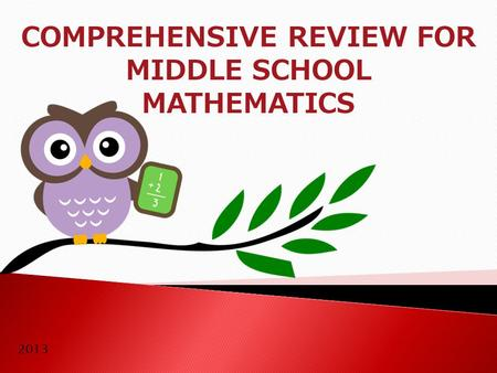 COMPREHENSIVE REVIEW <strong>FOR</strong> MIDDLE SCHOOL MATHEMATICS