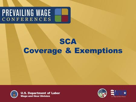 U.S. Department of Labor Wage and Hour Division SCA Coverage & Exemptions.