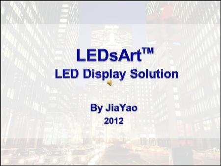 ao What Do You Want from a LED Display Sharp Performance Quality & Reliability Minimum Maintenance Good Services Competitive Price.