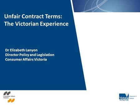 Unfair Contract Terms: The Victorian Experience