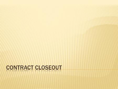 Contract CloseOut.