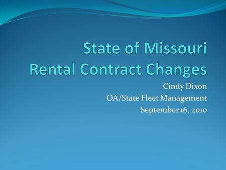 Cindy Dixon OA/State Fleet Management September 16, 2010.