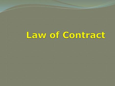 Law of Contract.