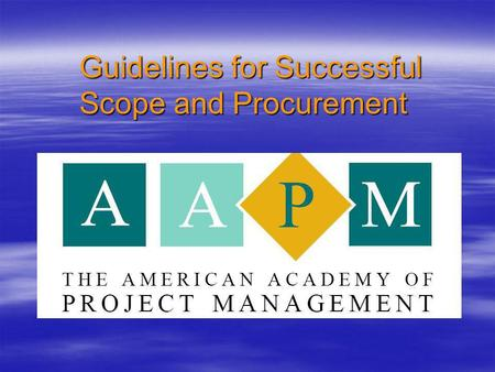 Guidelines for Successful Scope and Procurement The Problem Success rate for intelligent transportation systems life cycle is very low Success rate for.
